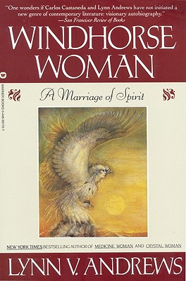 Windhorse Woman: A Marriage of Spirit, Lynn V. Andrews