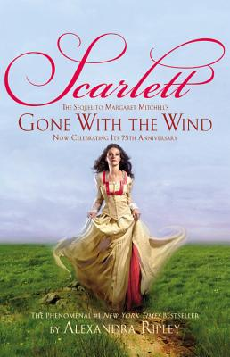 Scarlett: The Sequel to Margaret Mitchell's 'Gone With the Wind', Alexandra Ripley