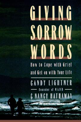 Image for GIVING SORROW WORDS HOW TO COPE WITH GRIEF AND GET ON WITH YOUR LIFE