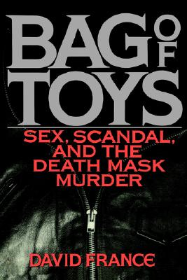Image for BAG OF TOYS : SEX  SCANDAL  AND THE DEAT