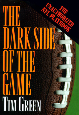 Image for THE DARK SIDE OF THE GAME My Life in the NFL