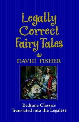 Legally Correct Fairy Tales, David Fisher