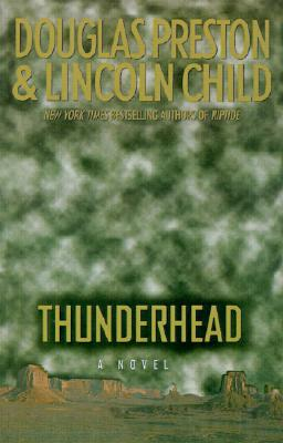 Thunderhead, Preston, Douglas; Child, Lincoln