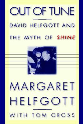 Out of Tune: David Helfgott and the Myth of Shine, Helfgott, Margaret; Gross, Tom