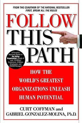 Image for Follow This Path: How the World's Greatest Organizations Drive Growth by Unleashing Human Potential