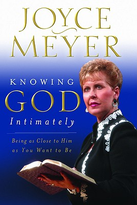 Image for Knowing God Intimately  Being as Close to Him As You Want to Be