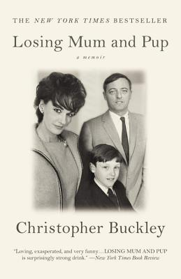 Losing Mum and Pup: A Memoir, Christopher Buckley