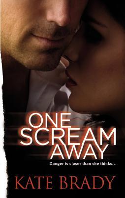 One Scream Away, Kate Brady
