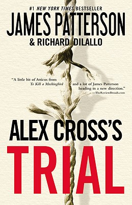 Alex Cross's TRIAL, James Patterson, Richard DiLallo