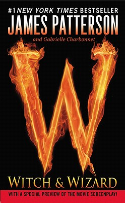 Witch & Wizard, James Patterson, Gabrielle Charbonnet