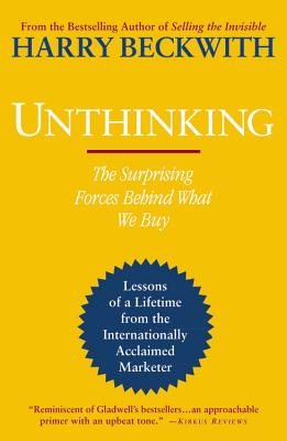 Image for Unthinking: The Surprising Forces Behind What We Buy