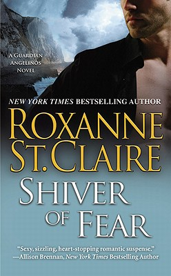 Shiver of Fear (The Guardian Angelinos), Roxanne St. Claire