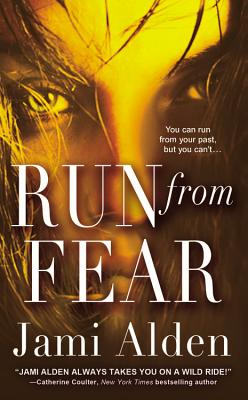 "Run from Fear, ""Alden, Jami"""