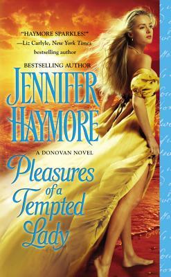Pleasures of a Tempted Lady (A Donovan Novel), Jennifer Haymore