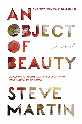 An Object of Beauty: A Novel, Martin, Steve