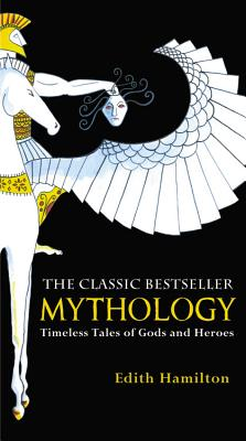 MYTHOLOGY: TIMELESS TALES OF GODS AND HEROES, HAMILTON, EDITH