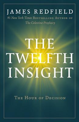 Image for The Twelfth Insight: The Hour of Decision (Celestine Series)
