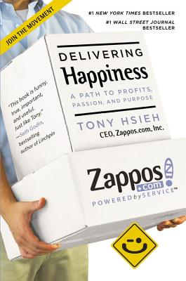 Image for Delivering Happiness: A Path to Profits, Passion, and Purpose