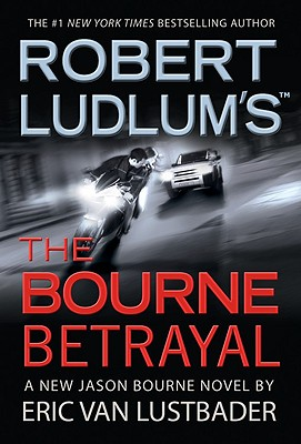 Robert Ludlum's The Bourne Betrayal, ERIC VAN LUSTBADER