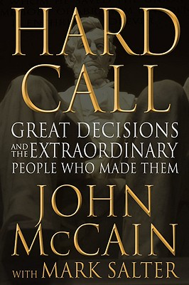 Image for Hard Call: Great Decisions and the Extraordinary People Who Made Them