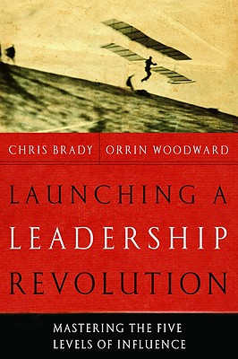 Image for Launching a Leadership Revolution: Mastering the Five Levels of Influence