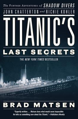 Image for TITANIC'S LAST SECRETS : THE FURTHER ADV