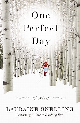 One Perfect Day: A Novel, Lauraine Snelling