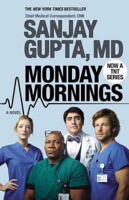 Monday Mornings, Sanjay Gupta MD