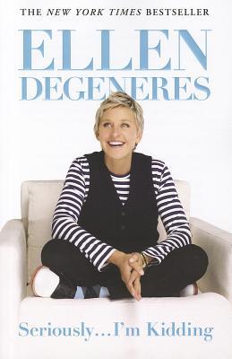 Seriously I'm Kidding, Ellen DeGeneres