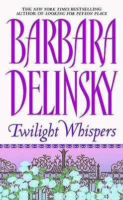 TWILIGHT WHISPERS, Delinsky, Barbara