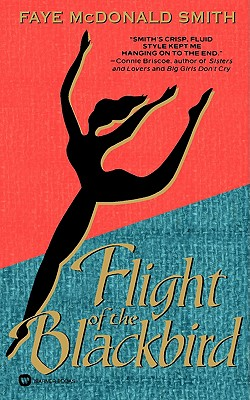 FLIGHT OF THE BLACKBIRD, FAYE MCDONALD SMITH