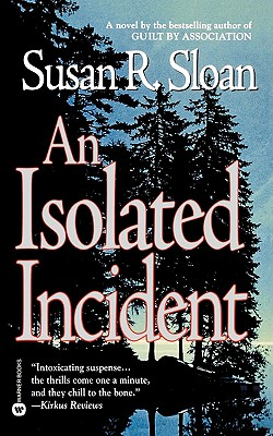 An Isolated Incident, Sloan, Susan R.
