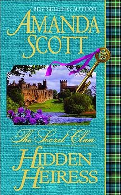 The Secret Clan: Hidden Heiress (The Secret Clan), AMANDA SCOTT