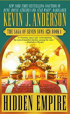 Hidden Empire: The Saga of Seven Suns - Book #1, Anderson, Kevin J.