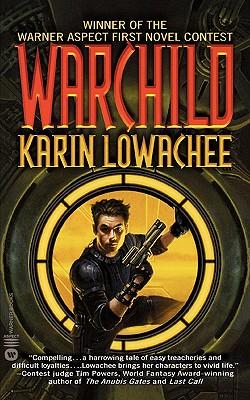 Warchild, Karin Lowachee