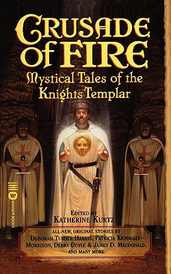 Image for Crusade of Fire: Mystical Tales of the Knights Templar