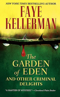 The Garden of Eden and Other Criminal Delights, Kellerman, Faye