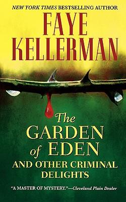 The Garden of Eden and Other Criminal Delights, Kellerman, Faye