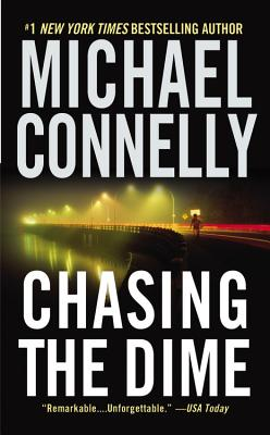 Chasing the Dime, Connelly, Michael