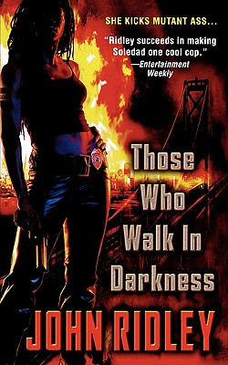 Those Who Walk in Darkness, JOHN RIDLEY