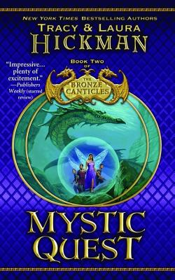 Mystic Quest (Bronze Canticles, Book 2), Hickman,Laura/Hickman,Tracy