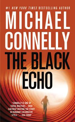 "The Black Echo (A Harry Bosch Novel), ""Connelly, Michael"""