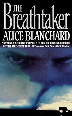The Breathtaker, Blanchard, Alice