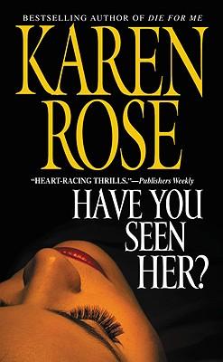 Have You Seen Her?, KAREN ROSE