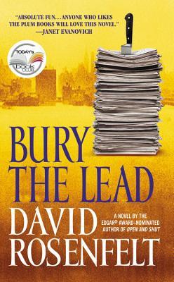 Bury the Lead, DAVID ROSENFELT