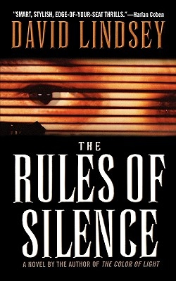 The Rules of Silence, DAVID LINDSEY