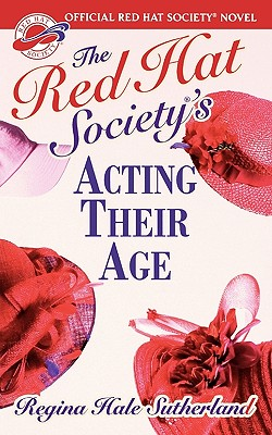 Red Hat Society(R)'s Acting Their Age, Regina Sutherland