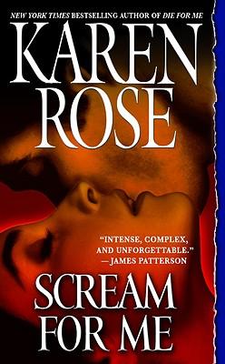 Scream for Me, Karen Rose