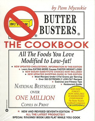 Butter Busters, the Cookbook : All the Foods You Love Modified to Low-Fat!, PAM MYCOSKIE
