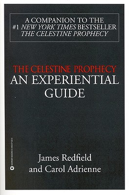 The Celestine Prophecy: An Experiential Guide, Redfield, James; Adrienne, Carol